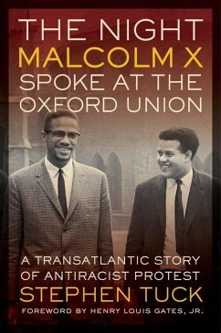 The Night Malcolm X Spoke at the Oxford Union (eBook, ePUB) - Tuck, Stephen