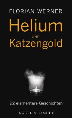 Helium und Katzengold (eBook, ePUB) - Werner, Florian