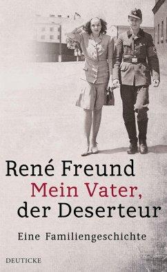 Mein Vater, der Deserteur (eBook, ePUB) - Freund, René