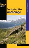 Best Easy Day Hikes Anchorage (eBook, ePUB)
