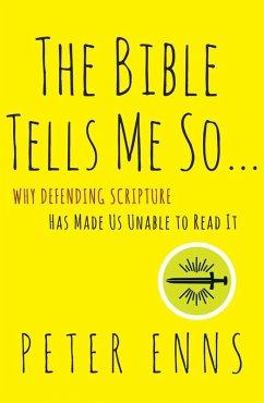 The Bible Tells Me So (eBook, ePUB) - Enns, Peter