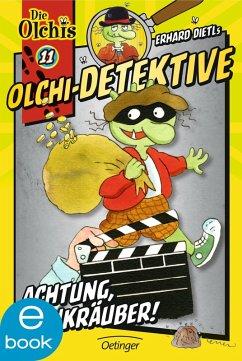 Achtung, Bankräuber! / Olchi-Detektive Bd.11 (eBook, ePUB) - Dietl, Erhard; Iland-Olschewski, Barbara