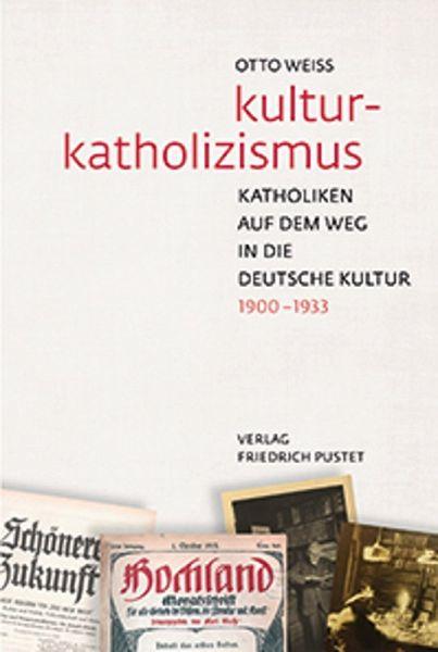 Kulturkatholizismus (eBook, PDF) - Otto Weiß