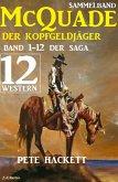 McQuade - Der Kopfgeldjäger, Teil 1-12 der Saga (Western) (eBook, ePUB)