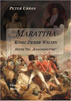 Marattha König Zweier Welten Teil 1 (eBook, ePUB) - Urban, Peter