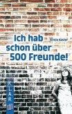 K.L.A.R. Taschenbuch: Ich hab schon über 500 Freunde (eBook, ePUB)