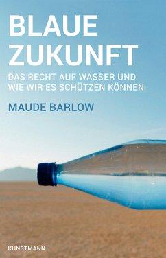 Blaue Zukunft (eBook, ePUB) - Barlow, Maude