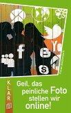 K.L.A.R. Taschenbuch: Geil, das peinliche Foto stellen wir online! (eBook, ePUB)