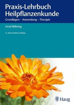 Praxis-Lehrbuch Heilpflanzenkunde (eBook, PDF) - Bühring, Ursel