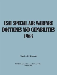 USAF Special Air Warfare Doctrine and Capabilities 1963 - Hildreth, Charles H.; USAF Historical Division Liason Office; United States Air Force