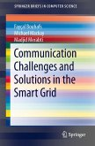 Communication Challenges and Solutions in the Smart Grid