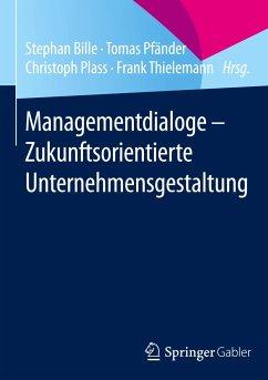 Managementdialoge - Zukunftsorientierte Unternehmensgestaltung