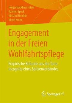Engagement in der Freien Wohlfahrtspflege - Backhaus-Maul, Holger; Hörnlein, Miriam; Krohn, Maud; Speck, Karsten
