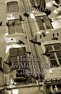 Handbuch der Malerei und Kalligraphie (eBook, ePUB) - Saramago, José