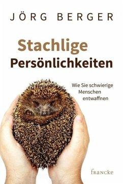 Stachlige Persönlichkeiten (eBook, ePUB) - Berger, Jörg