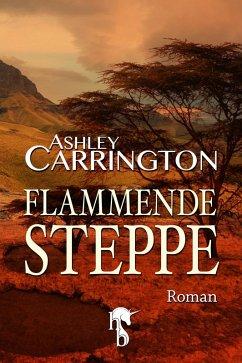 Flammende Steppe (eBook, ePUB) - Carrington, Ashley