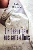 Ein Bräutigam aus gutem Haus (eBook, ePUB)