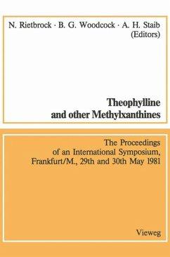 Theophyllin und andere Methylxanthine. Vorträge des 4. Internationalen Symposiums, Frankfurt/ M. , 29. und 30. Mai 1981. Theophylline and other Methylxanthines. Proceedings of the 4th International Symposium.