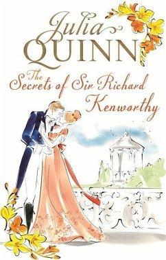 The Secrets of Sir Richard Kenworthy - Quinn, Julia