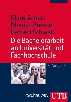 Die Bachelorarbeit an Universität und Fachhochschule - Samac, Klaus; Prenner, Monika; Schwetz, Herbert