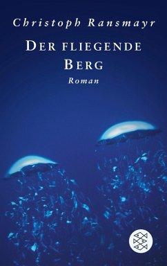 Der fliegende Berg (eBook, ePUB) - Ransmayr, Christoph