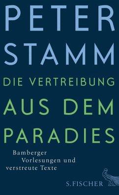 Die Vertreibung aus dem Paradies (eBook, ePUB) - Stamm, Peter
