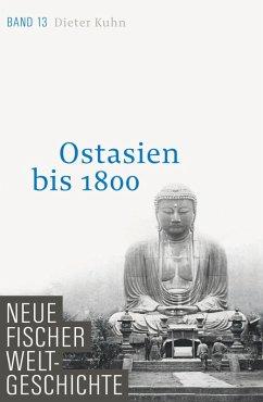 Ostasien bis 1800 / Neue Fischer Weltgeschichte Bd.13 (eBook, ePUB) - Kuhn, Dieter