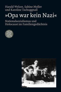 »Opa war kein Nazi« (eBook, ePUB) - Tschuggnall, Karoline; Welzer, Harald; Moller, Sabine