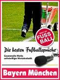 Bayern München - Die besten & lustigsten Fussballersprüche und Zitate der (eBook, ePUB)