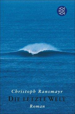 Die letzte Welt (eBook, ePUB) - Ransmayr, Christoph