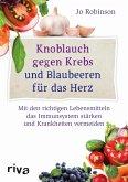 Knoblauch gegen Krebs und Blaubeeren für das Herz (eBook, ePUB)
