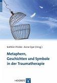 Metaphern, Geschichten und Symbole in der Traumatherapie (eBook, PDF)