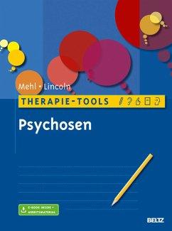 Therapie-Tools Psychosen (eBook, PDF) - Mehl, Stephanie; Lincoln, Tania