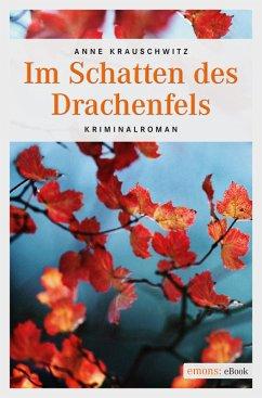 Im Schatten des Drachenfels (eBook, ePUB) - Krauschwitz, Anne