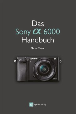 Das Sony Alpha 6000 Handbuch (eBook, PDF) - Vieten, Martin