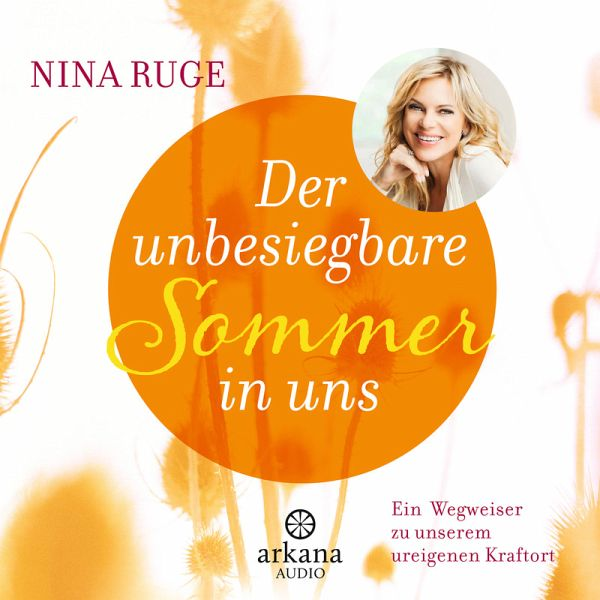 der unbesiegbare sommer in uns mp3 download von nina. Black Bedroom Furniture Sets. Home Design Ideas