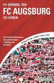111 Gründe, den FC Augsburg zu lieben (eBook, ePUB)