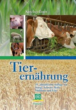 Tierernährung - Kirchgeßner, Manfred; Stangl, Gabriele; Schwarz, Frieder J; Roth, Franz X; Südekum, Karl-Heinz; Eder, Klaus