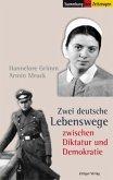 Zwei deutsche Lebenswege zwischen Diktatur und Demokratie