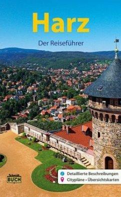 Harz - Der Reiseführer - Schmidt, Marion; Schmidt, Thorsten