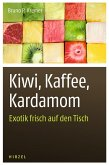 Kiwi, Kaffee, Kardamom (eBook, PDF)