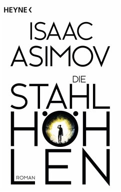 Die Stahlhöhlen / Foundation-Zyklus Bd.4 (eBook, ePUB) - Asimov, Isaac