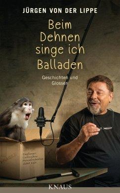Beim Dehnen singe ich Balladen (eBook, ePUB) - Lippe, Jürgen von der