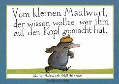 Vom kleinen Maulwurf, der wissen wollte, wer ihm auf den Kopf gemacht hat (eBook, PDF) - Holzwarth, Werner