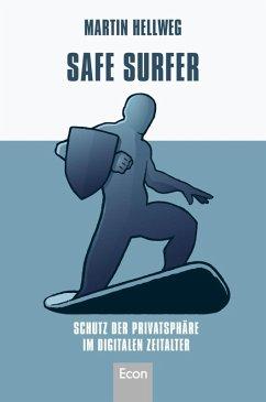 Safe Surfer - 52 Tipps zum Schutz Ihrer Privatsphäre im digitalen Zeitalter (eBook, ePUB) - Hellweg, Martin