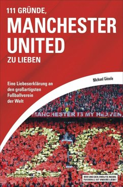 111 Gründe, Manchester United zu lieben (eBook, ePUB) - Gösele, Michael