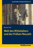 Welt des Mittelalters und der Frühen Neuzeit (eBook, PDF)