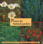 Plants for Natural Gardens: Southwestern Native & Adaptive Trees, Shrubs, Wildflowers & Grasses: Southwestern Native & Adaptive Trees, Shrubs, Wildflo