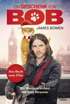 Ein Geschenk von Bob (eBook, ePUB) - Bowen, James