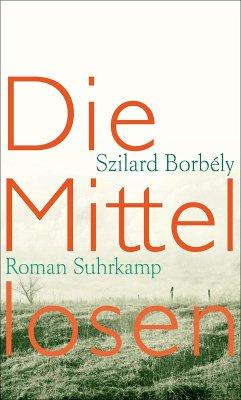 Die Mittellosen (eBook, ePUB) - Borbély, Szilard